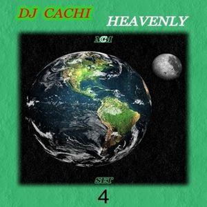 DJ CACHI  HEAVENLY SET 4