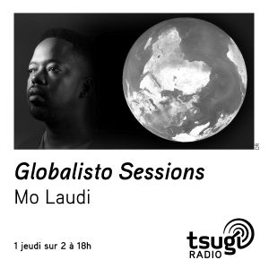 Globalisto sessions #15 Mo Laudi featuring Global Glitch Madera Verde