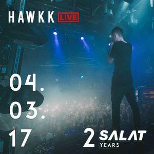 HAWKK - Live @ SALAT 2 Years 04.03.201