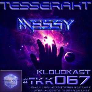 TESSERAKT KLOUDKAST 067 mixed by MESSY