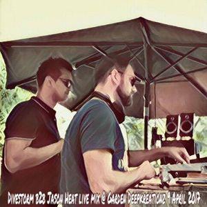 Divestorm B2B Jason Heat garden Live @ Deepkreationz  9 April 2017