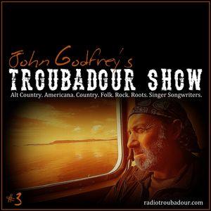 John Godfrey's Troubadour Show #3