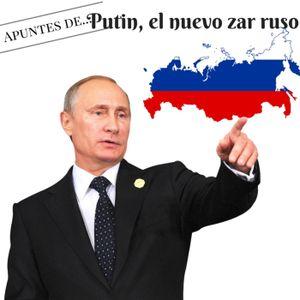 Putin, el nuevo zar ruso