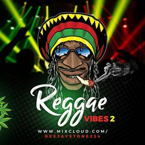 REGGAE VIBES 2{DJ STONE}