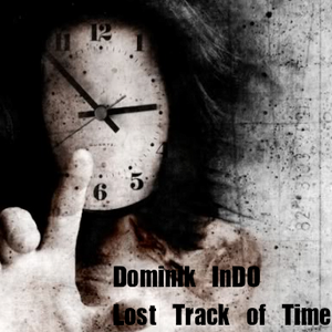 Dominik InDO - Lost Track of Time