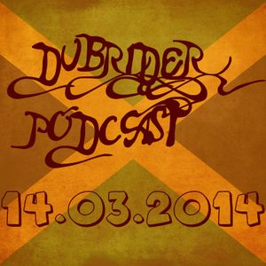 DUBRIDER PODCAST - 14.03.2014
