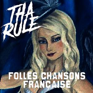 (TR19421) Tha Rule - Folles chansons francaises