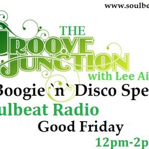 The Groove Junction Boogie 'n' Disco Special 25-3-16
