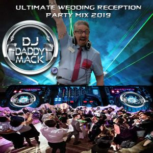 Ultimate Wedding reception Party  Mix  by  DJ Daddy Mack(c) 2019