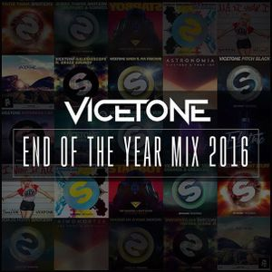 Vicetone – End Of Year 2016: Final Yearmix