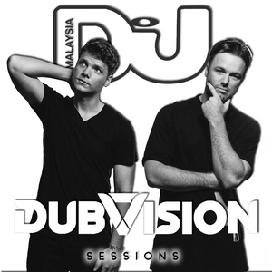 DJ Mag MY Sessions 019 - DubVision Guestmix