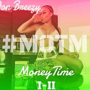 Don Breezy Present MoneyTime I - II(Feb 2016)