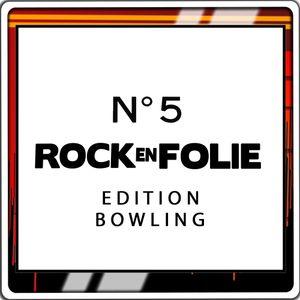Rock En Folie - Emission Bowling du 16.05.19