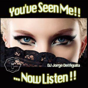 You've Seen Me! ... Now Listen !!