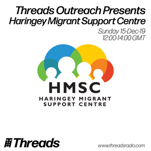 Threads Outreach: Haringey Migrant Support Centre - 15-Dec-19