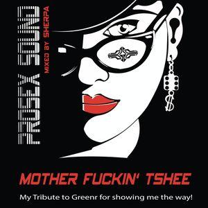Mother Fuckin' Tshee (Mixed by Sherpa)