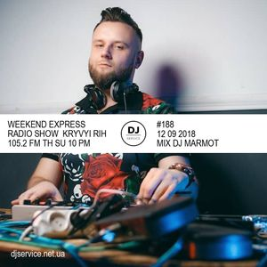 djservice WEEKEND EXPRESS 105.2 #188 DJ Marmot (12-09-2018)