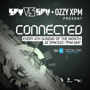 Spy/ Ozzy XPM - Connected 022 (Diesel.FM) - Air Date: 10/25/15