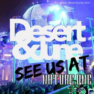 Desert & June - See Us At Nature One 2012
