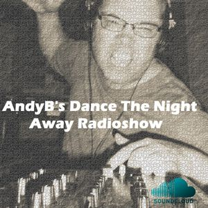 Dance the Night Away with AndyB - episode 85