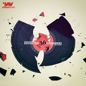 Militant Vinylist - Enter The 36 Chambers