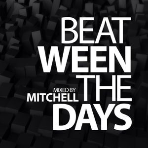 Beat-ween the days #006 by Dj Mitchell