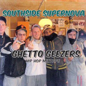 "Southside Supernova presents ""Ghetto Geezers"" Hip Hop mix"