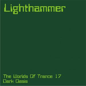 Prashant a.k.a. Lighthammer - The Worlds Of Trance 17 - Dark Oasis