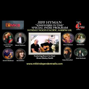 Somewhere In Time with Jeff Hyman Special Indie Show With Guest Co-Host Grant Maloy Smith