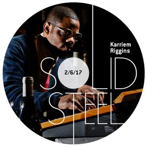 Solid Steel Radio Show 2/6/2017 Hour 2 - Karriem Riggins