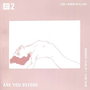 Are You Before - 24th June 2019