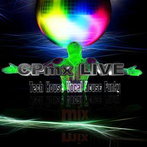 CPmix LIVE prensents Tech House ,Funky  Vocal House .....Have Fun...Buon Divertimento....