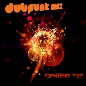 Coffee 723 - Dubfunk Mix