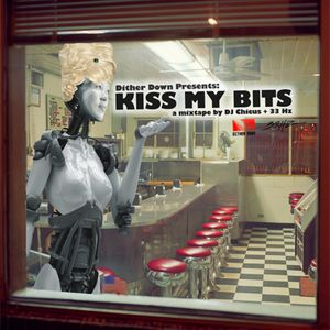 KissMyBits-aDJMixbyChicus&33Hz