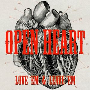 Open Heart - Love 'Em & Leave 'Em