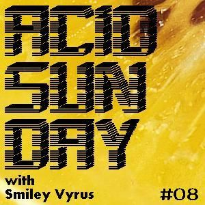 Acid Sunday with Smiley Vyrus - Cloudcast 08 (17.02.2013)