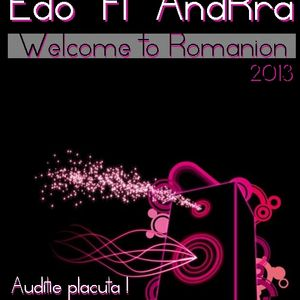 Dj Edo Ft. AndRra -  Welcome to Romanion 2013 Set's
