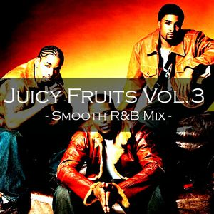 JUICY FRUIT VOL.3 ~SMOOTH R&B MIX~ mixed by DJ92JPN
