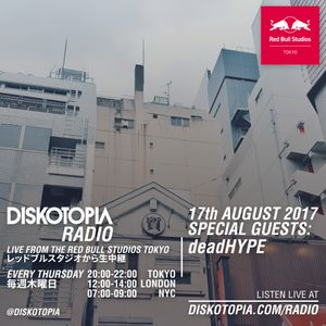 Diskotopia Radio 17th August 2017 w/ deadHYPE