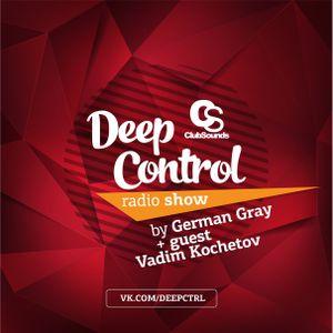 Deep Control Radio Show — by German Gray + guest Vadim Kochetov #2 (19.03.2016)