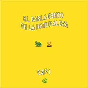 EL PARLAMENTO DE LA NATURALEZA-EP.1: LA TORTUGA MORA Y LA REFORMA DEL CODIGO PENAL