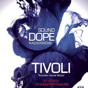Tivoli - Dope Sound Radio Show #004 (Guest Mix By DJ Quincy Ortiz)