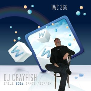 TWC 266 (2016) DJ Crayfish MIX 195 (SMILE 2016 DANCE MEGAMIX)