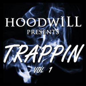 hoodwILL presents - Trappin Vol 1