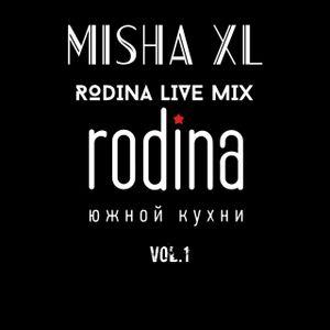 MISHA XL - RODINA rest vol.1 - Live Mix