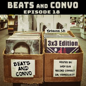 BEATS AND CONVO Episode 18: – 3 FOR 3 Edition