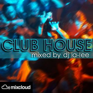 Club House - Mixed by Dj La-Lee (Live 02.11.2012) (Promo)