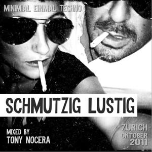 SCHMUTZIG LUSTIG - mixed by TONY NOCERA