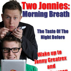 Two Jonnies: Morning Breath - Day Four