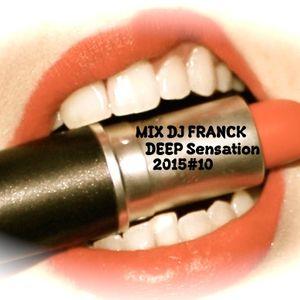 MIX DJ Franck2015#10 .... Sensation DEEP